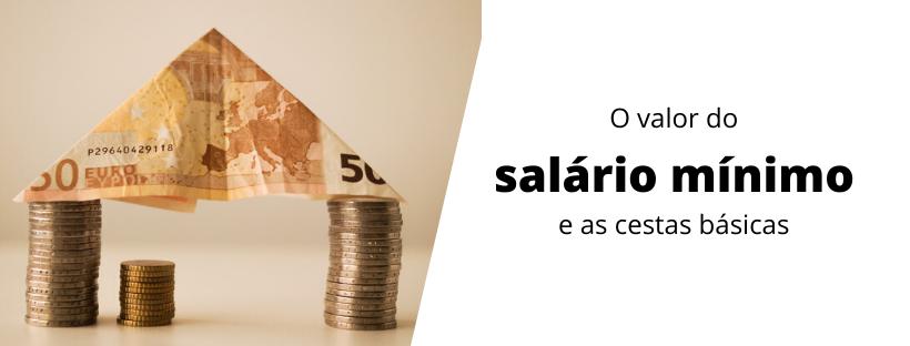 o-valor-do-salário-mínimo-e-as-cestas-básicas