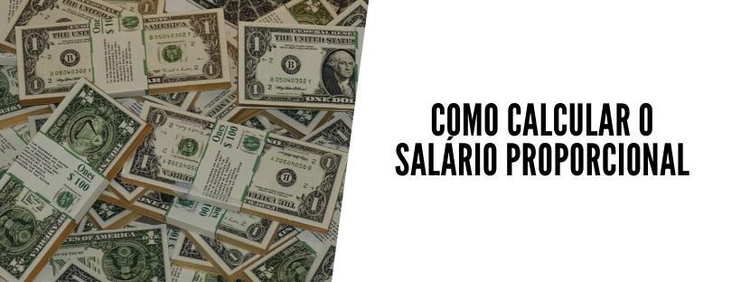 como calcular o salário proporcional