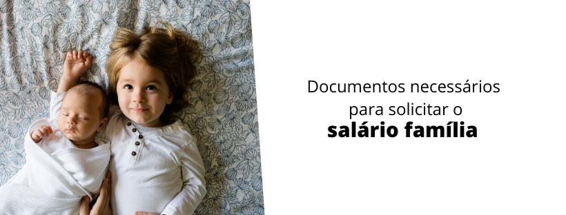 documentos necessários para solicitar o salário família