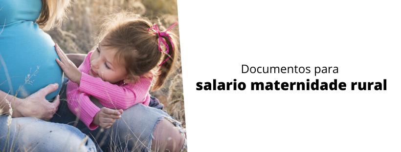 documentos-para-salario-maternidade-rural