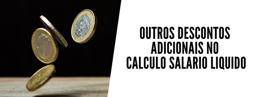 outros descontos adicionais no calculo salario liquido