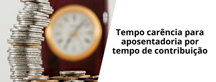 tempo-carência-para-aposentadoria-por-tempo-de-contribuição
