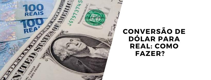 Conversão de dólar para real